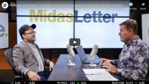 Menashe Kestenbaum, Founder and CEO of Enthusiast Gaming talks Esports on Midas Letter